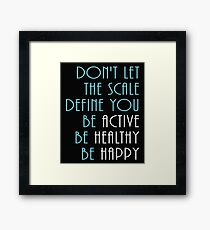 Don't let the scale define you Framed Print