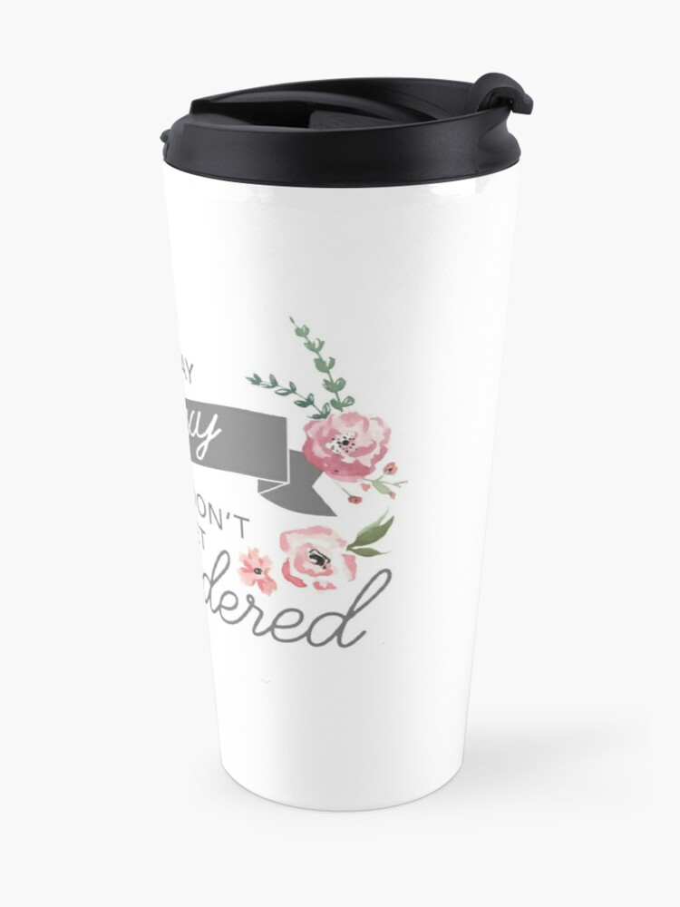Alternate view of Stay Sexy and Don't Get Murdered Travel Mug