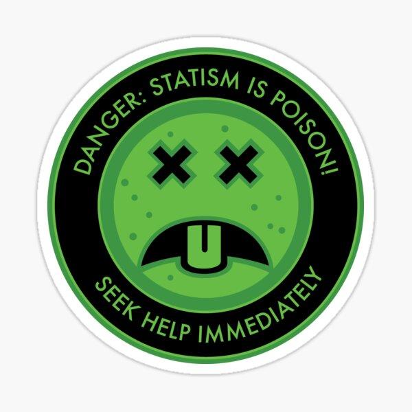 Statism is Sick Sticker