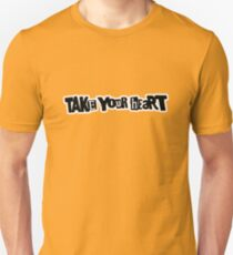Take Your Heart Unisex T-Shirt