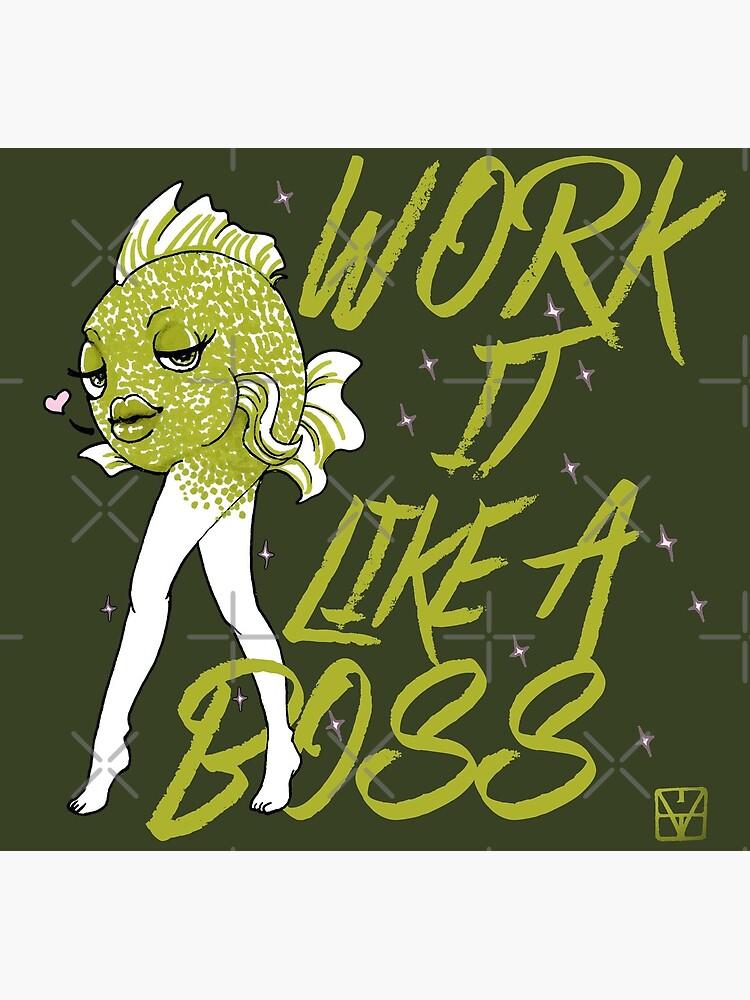 Work it like a boss by MaeganCook