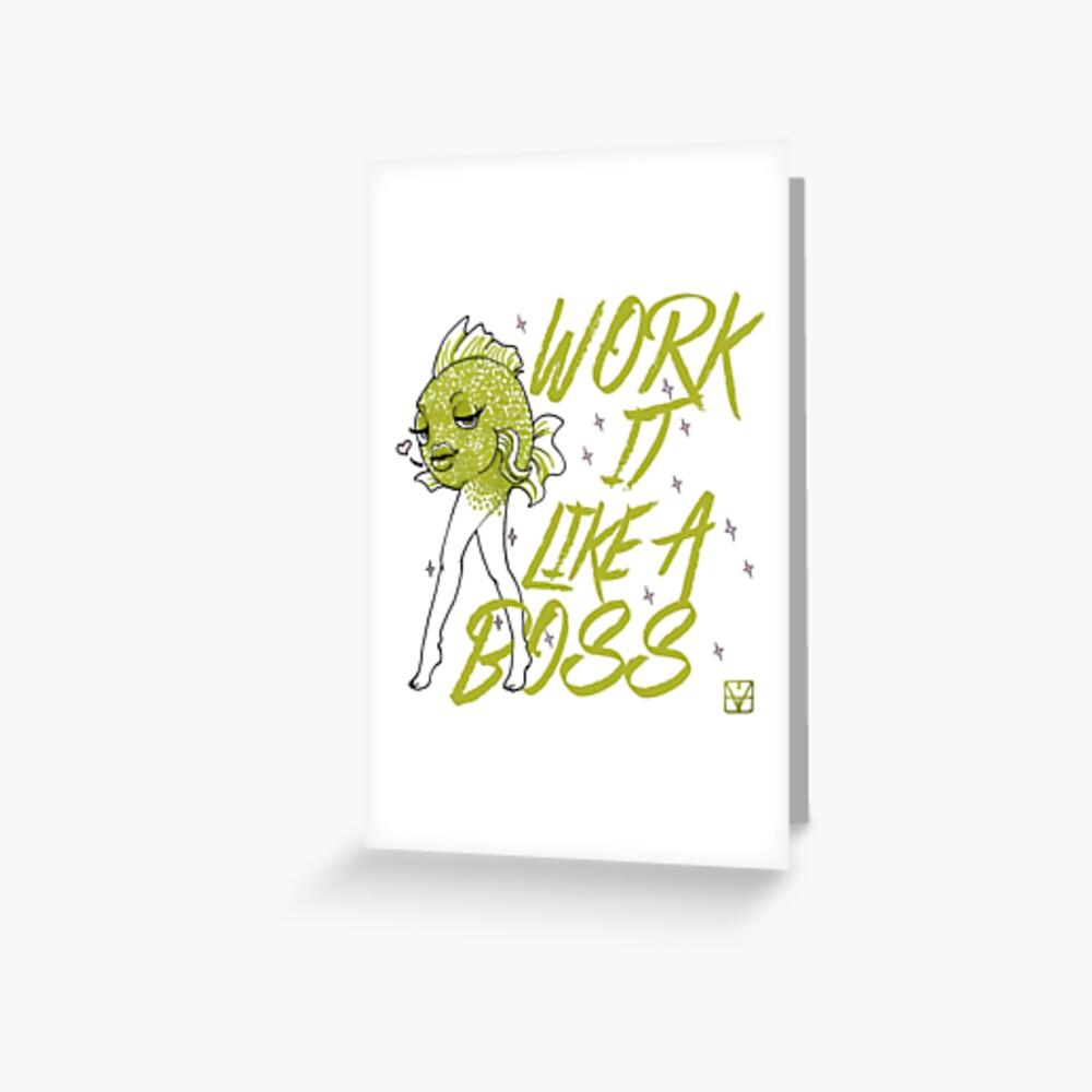 Work it like a boss Greeting Card