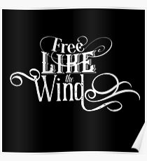 Free Like The Wind - Cool Vintage Retro Boho Style Lettering Text Freedom Bohemian T-Shirt  Poster