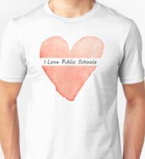 I love Public Schools Unisex T-Shirt