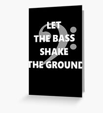 Let the Bass Shake the Ground Greeting Card