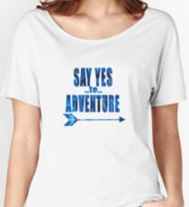 Say Yes to Adventure - Midnight Women's Relaxed Fit T-Shirt
