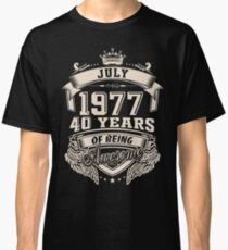 Born In July 1977 40 Years of Being Awesome Classic T-Shirt