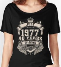 July 1977 40 Years of Being Awesome Women's Relaxed Fit T-Shirt