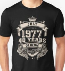 Born In July 1977 40 Years of Being Awesome Unisex T-Shirt