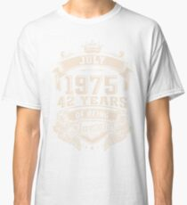 July 1975 42 Years of Being Awesome Classic T-Shirt