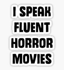 I Speak Fluent Horror Movies Sticker