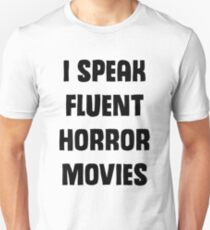 I Speak Fluent Horror Movies Unisex T-Shirt