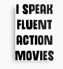 I Speak Fluent Action Movies Metal Print