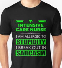 INTENSIVE CARE NURSE - SARCASM TEES AND HOODIE Unisex T-Shirt