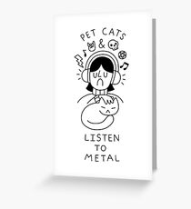 Pet Cats & Listen To Metal Greeting Card
