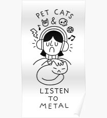 Pet Cats & Listen To Metal Poster