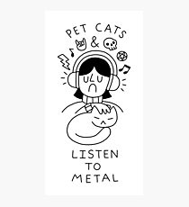 Pet Cats & Listen To Metal Photographic Print