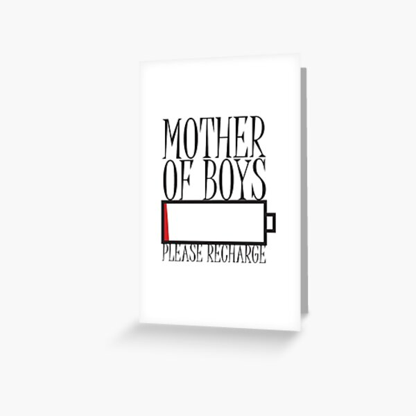 Tired Mother Of Boys Please Recharge Greeting Card