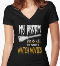 My Broom Broke So Now I Watch Movies Women's Fitted V-Neck T-Shirt