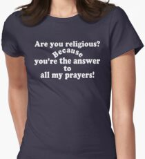 ✔Are you religious? Because...ټ Womens Fitted T-Shirt