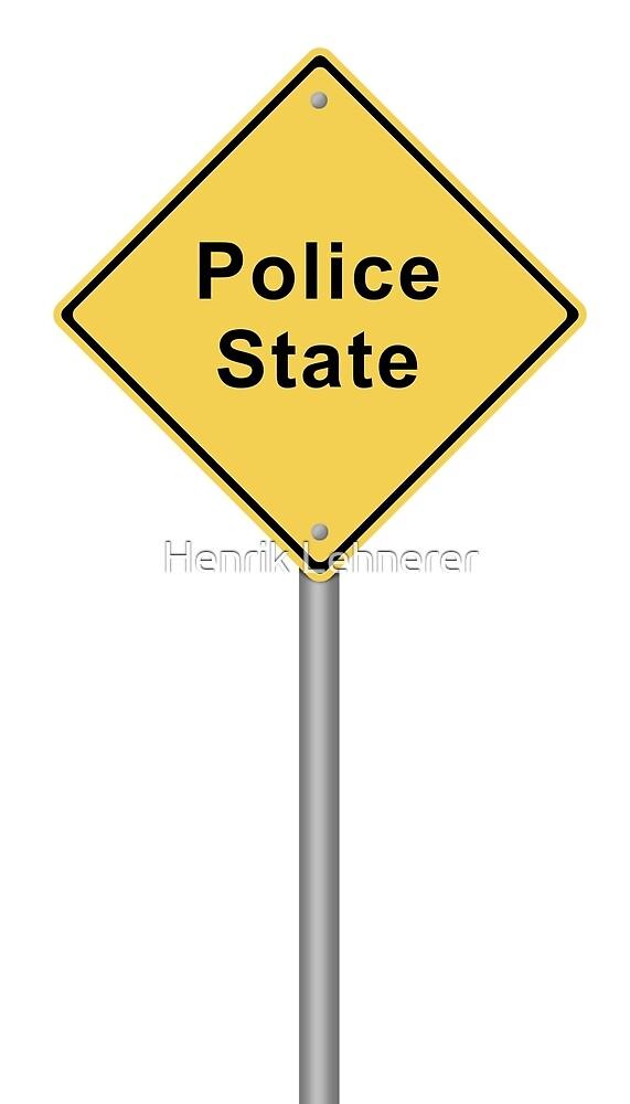 Police State by Henrik Lehnerer