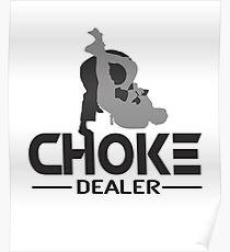 Choke Dealer BJJ MMA Poster