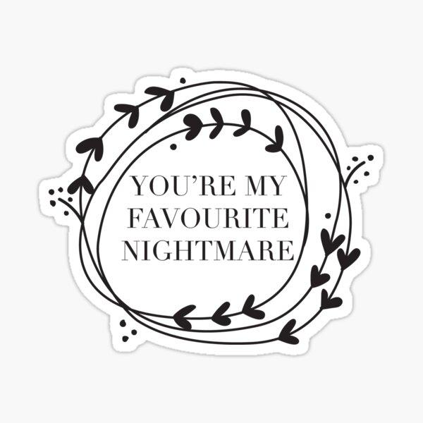 Favourite nightmare Sticker