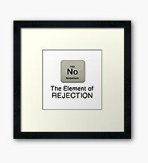 ELEMENT OF REJECTION: No Framed Print