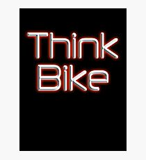 THINK BIKE! BIKE, BICYCLE, CYCLING, CYCLE, safety, MOTORBIKE, red Photographic Print