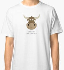 I Know It When I Smell It Bull Classic T-Shirt