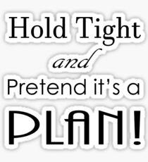 Pretend it's a Plan Sticker