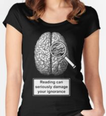 READING CAN SERIOUSLY DAMAGE YOUR IGNORANCE Women's Fitted Scoop T-Shirt