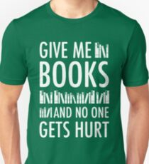 GIVE ME BOOKS AND NO ONE GET HURT Unisex T-Shirt
