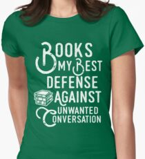 BOOKS MY BEST DEFENSE AGAINST UNWANTED CONVERSATION Womens Fitted T-Shirt