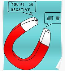 You're so negative Poster