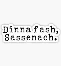 Dinna Fash Sassenach Outlander Sticker