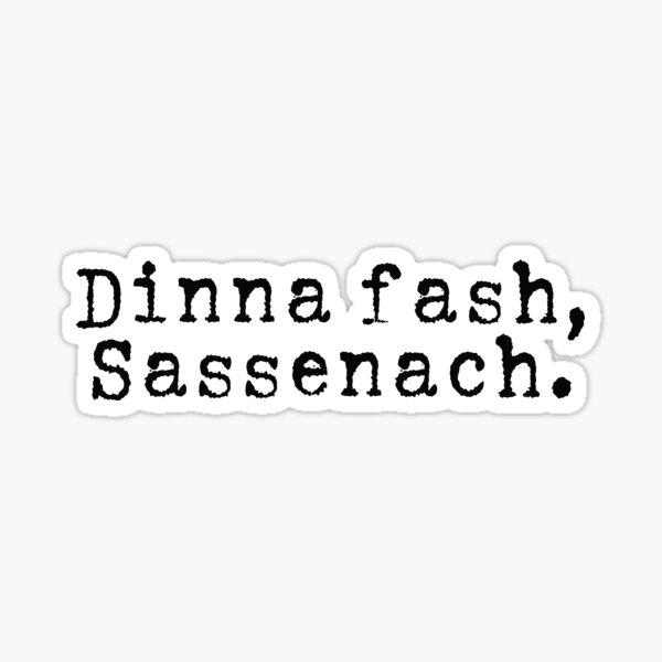 Dinna Fash Sassenach Outlander Pegatina