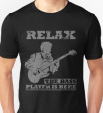 Relax The Bass Player Is Here Shirt T-Shirt