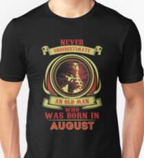 Nerver underestimate an old man who was born in August Unisex T-Shirt