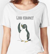 Good Riddance! Penguin Women's Relaxed Fit T-Shirt