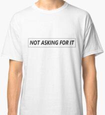 Ariana Grande - NOT ASKING FOR IT (Dangerous Woman Tour Merch) Classic T-Shirt