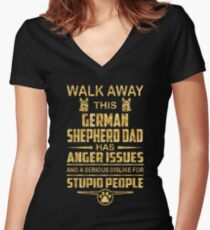 Walk away this german shepherd  dad has anger issues and a serious dislike for stupid people Women's Fitted V-Neck T-Shirt