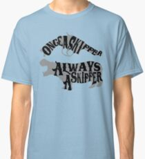 Once A Skipper, Always A Skipper (Hippo) Classic T-Shirt