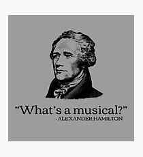 Alexander Hamilton Funny Fake Quote Photographic Print