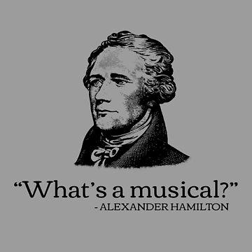 Alexander Hamilton Funny Fake Quote by hamilkids