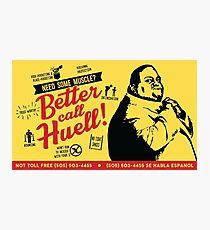 Better Call Huell! Better Call Saul Spin Off Photographic Print