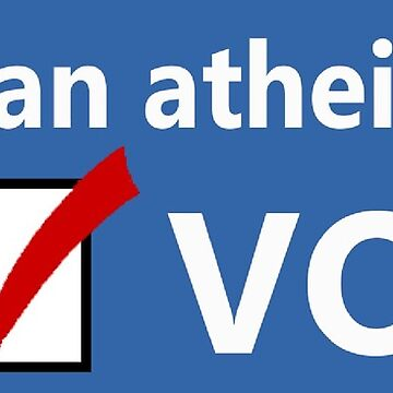 Athiests Vote Too by Antigen