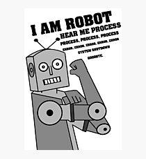 I am robot! Photographic Print