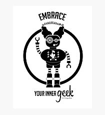 Embrace Your Inner geek Photographic Print