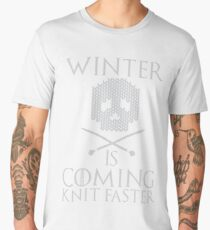Winter is Coming Knit Faster Design Men's Premium T-Shirt
